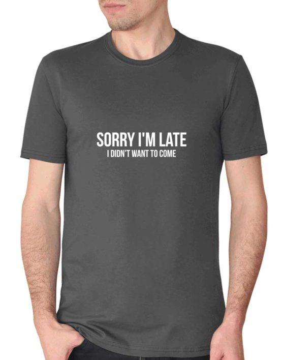 """חולצה מהמפץ הגדול """"Sorry i'm late i didn't want to come"""""""